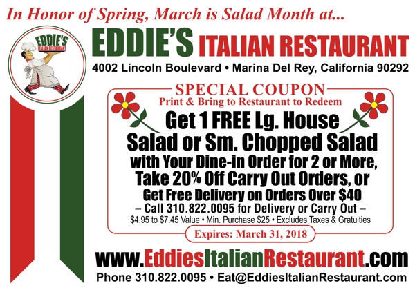 In Honor of Spring March is Salad Mounth at Eddie's Italian Restaurant. Get 1 FREE Lg. House or Sm. Chopped Salad to Share with Any Dine-In for Two, 20% Off Carry Out or FREE Delivery!